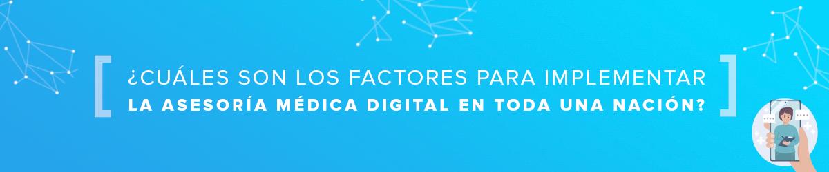 Factores para implementar la asesoría médica digital en toda una nación