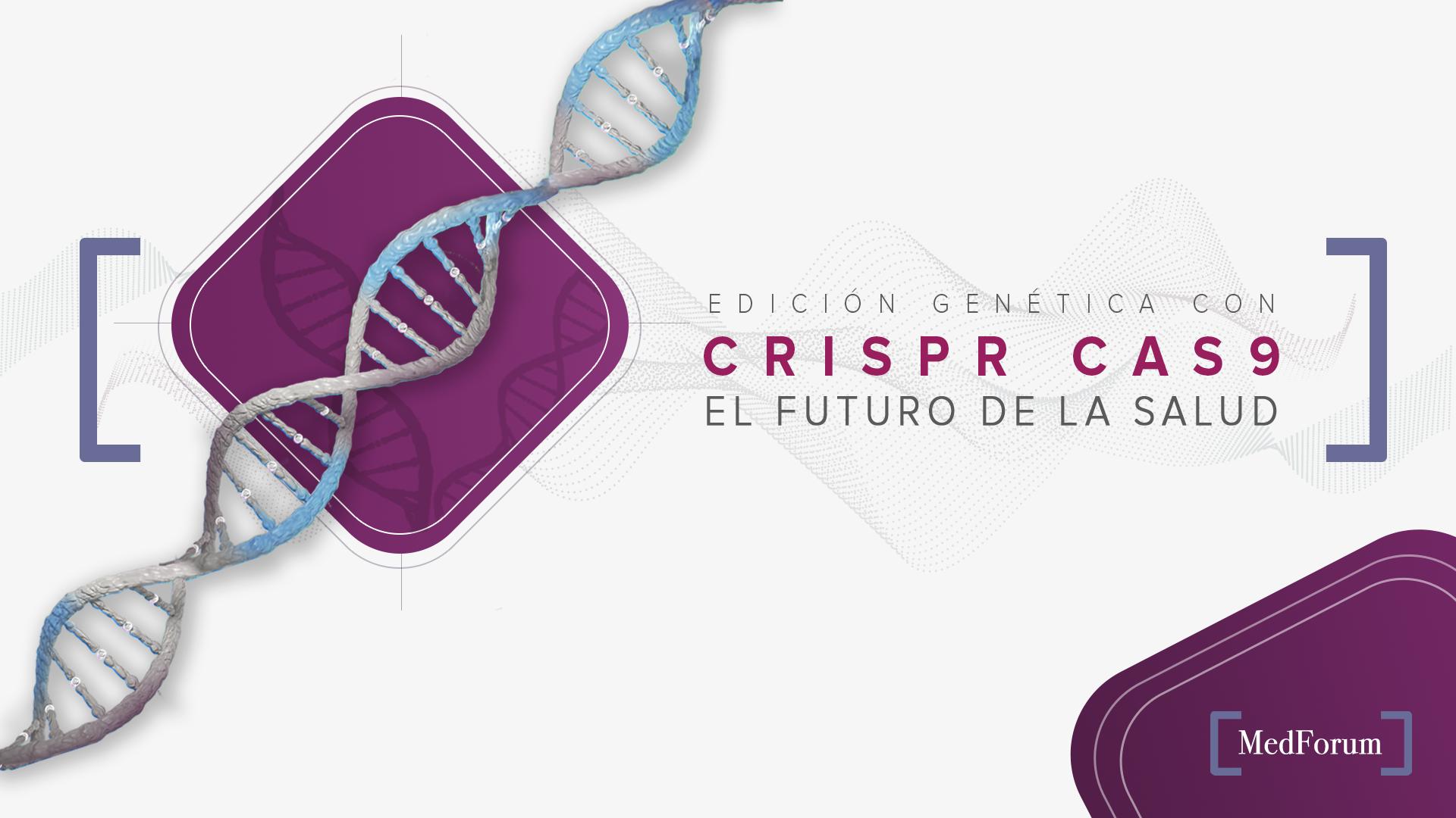 CRISPR: La herramienta biotecnológica del futuro