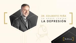 Dr Edilberto Peña un héroe contra la depresión
